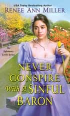 Never Conspire with a Sinful Baron ebook by Renee Ann Miller