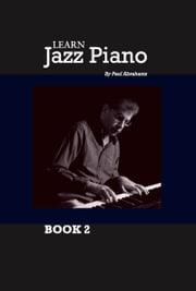 Learn Jazz Piano Book 2 ebook by Paul Abrahams