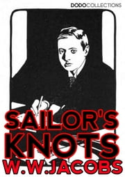 Sailor's Knots ebook by W.W. Jacobs