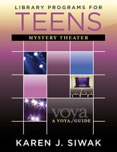 Library Programs for Teens - Mystery Theater ebook by Karen J. Siwak