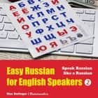 Easy Russian for English Speakers: Fly on a Russian Spaceship; Talk about planet Earth and listen to Yuri Gagarin, William Shakespeare and Anton Chekhov in Russian, Volume 2 オーディオブック by Max Bollinger, Max Bollinger