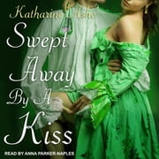 Swept Away by a Kiss audiobook by Katharine Ashe