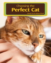 Choosing the Perfect Cat ebook by Dennis Kelsey Wood, Eve Kelsey-Wood