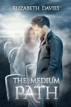 The Medium Path ebook by Elizabeth Davies