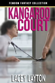 Kangaroo Court - Adult Content ebook by Lacey Layton