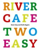 River Cafe Two Easy ebook by