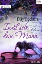 In Liebe - dein Mann - Digital Edition ebook by Day Leclaire