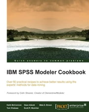 IBM SPSS Modeler Cookbook ebook by Keith McCormick,Dean Abbott,Meta S. Brown,Tom Khabaza,Scott R. Mutchler