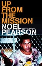 Up from the Mission ebook by Noel Pearson