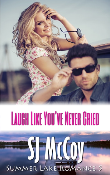 Laugh Like You've Never Cried - Summer Lake ebook by SJ McCoy