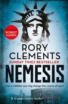 Nemesis - An unputdownable wartime spy thriller ebook by Rory Clements