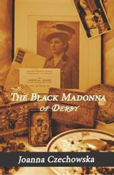 The Black Madonna of Derby ebook by Joanna Czechowska
