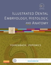 Illustrated Dental Embryology, Histology, and Anatomy ebook by Margaret J. Fehrenbach,Tracy Popowics