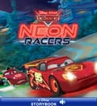 Cars: Neon Racers - A Disney Read-Along ebook by Disney Book Group