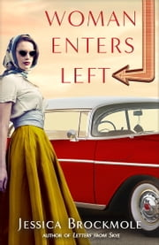 Woman Enters Left - A Novel ebook by Jessica Brockmole