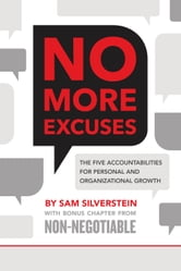 No More Excuses - The Five Accountabilities for Personal and Organizational Growth ebook by Sam Silverstein