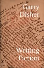Writing Fiction eBook by Garry Disher