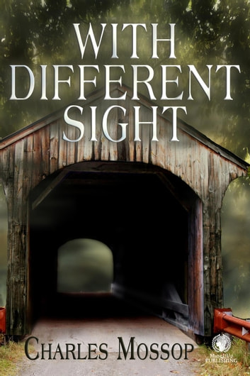 With Different Sight ebook by Charles Mossop