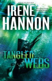 Tangled Webs (Men of Valor Book #3) - A Novel ebook by Irene Hannon