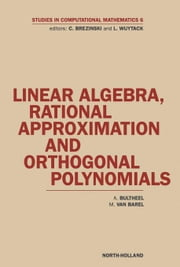 Linear Algebra, Rational Approximation and Orthogonal Polynomials ebook by Bultheel, A.
