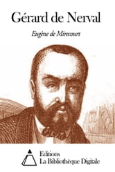 Gérard de Nerval ebook by Eugène de Mirecourt