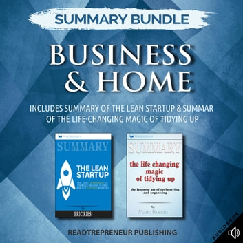 Summary Bundle: Business & Home Readtrepreneur Publishing: Includes Summary of The Lean Startup & Summary of The Life-Changing Magic of Tidying Up audiobook by Readtrepreneur Publishing