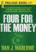 Four for the Money ebook by Dan J Marlowe