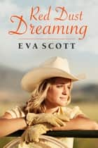 Red Dust Dreaming (A Red Dust Romance, #1) ebook by Eva Scott