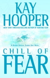 Chill of Fear - A Bishop/Special Crimes Unit Novel ebook by Kay Hooper