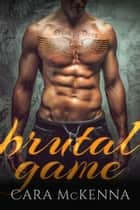 Brutal Game Ebook di Cara McKenna