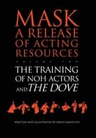 The Training of Noh Actors and The Dove ebook by David Griffiths
