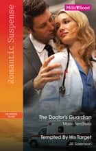 The Doctor's Guardian/Tempted By His Target ebook by Marie Ferrarella, Jill Sorenson