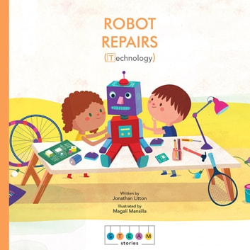 STEAM Stories: Robot Repairs (Technology) eBook by Jonathan Litton