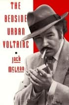 The Bedside Urban Voltaire ebook by Jack McLean