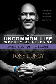 Maximizing Your Influence ebook by Tony Dungy,Nathan Whitaker