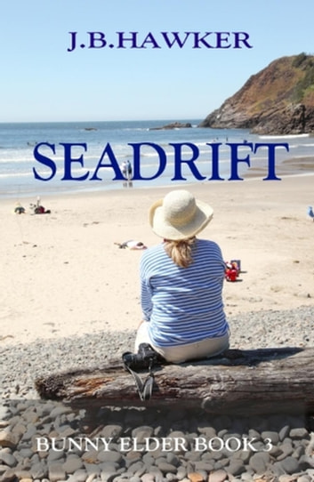 Seadrift - Bunny Elder Series ebook by J.B. Hawker