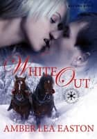 White Out ebook by Amber Lea Easton