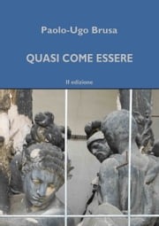 Quasi come essere ebook by Paolo-Ugo Brusa
