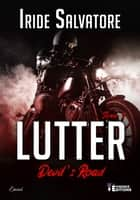 Lutter - Devil's Road, T2 eBook by Iride Salvatore