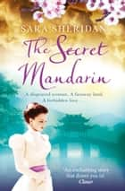 The Secret Mandarin ebook by Sara Sheridan