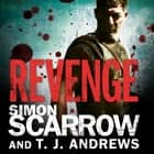 Arena: Revenge (Part Four of the Roman Arena Series) audiobook by Simon Scarrow, T. J. Andrews