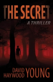 The Secret: A Thriller ebook by David Haywood Young