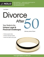 Divorce After 50 - Your Guide to the Unique Legal & Financial Challenges ebook by Janice Green