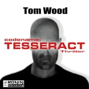 Codename: Tesseract - Tesseract 1 (Ungekürzt) Hörbuch by Tom Wood