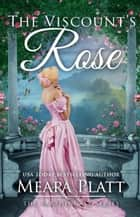 The Viscount's Rose - The Farthingale Series, #5 ebook by Meara Platt