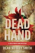 Dead Hand - A Cold Poker Gang Mystery ebook by Dean Wesley Smith