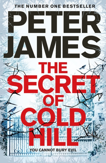 The Secret of Cold Hill - From the Number One Bestselling Author of the DS Roy Grace Series ebook by Peter James