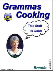 Gramma's Cooking Breads ebook by Brad Shirley