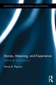 Stories, Meaning, and Experience - Narrativity and Enaction ebook by Yanna B. Popova