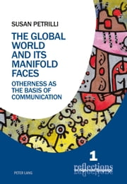 The Global World and its Manifold Faces ebook by Susan Petrilli